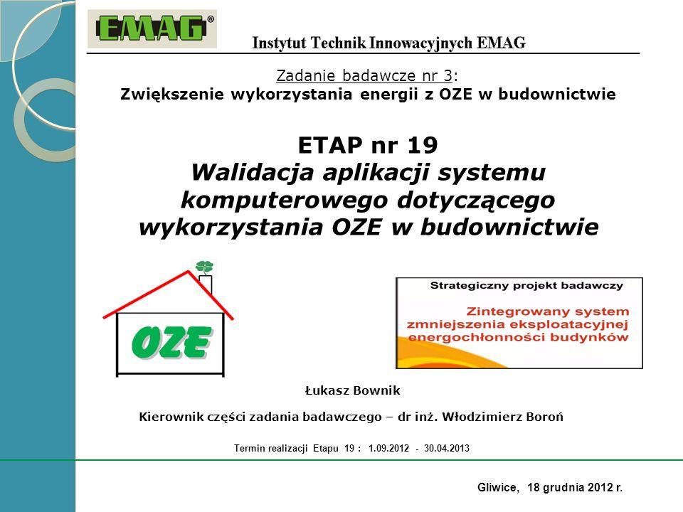 Termin realizacji Etapu 19 : 1.09.2012 - 30.04.2013 ETAP nr 19 Walidacja aplikacji systemu komputerowego dotyczącego wykorzystania OZE w budownictwie