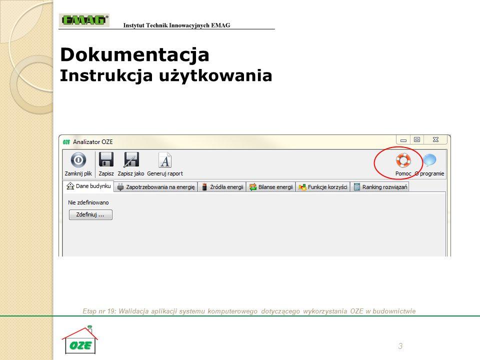 Etap nr 19: Walidacja aplikacji systemu komputerowego dotyczącego wykorzystania OZE w budownictwie 3 Dokumentacja Instrukcja użytkowania
