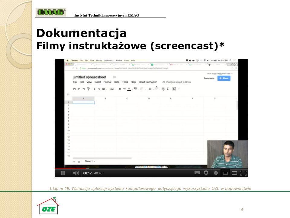 Etap nr 19: Walidacja aplikacji systemu komputerowego dotyczącego wykorzystania OZE w budownictwie 4 Dokumentacja Filmy instruktażowe (screencast)*