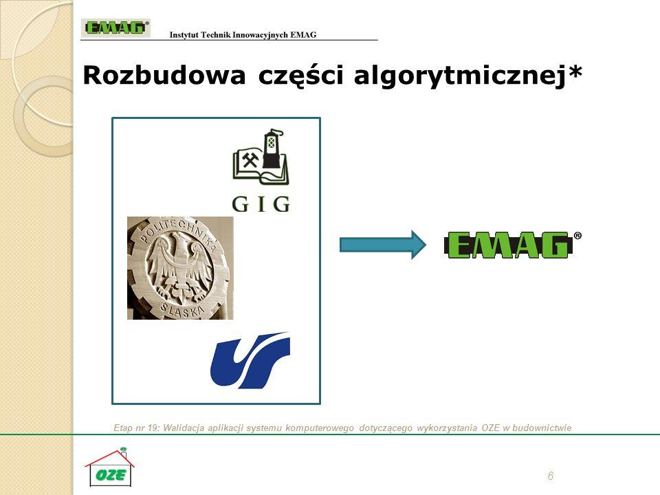 Etap nr 19: Walidacja aplikacji systemu komputerowego dotyczącego wykorzystania OZE w budownictwie 6 Rozbudowa części algorytmicznej*