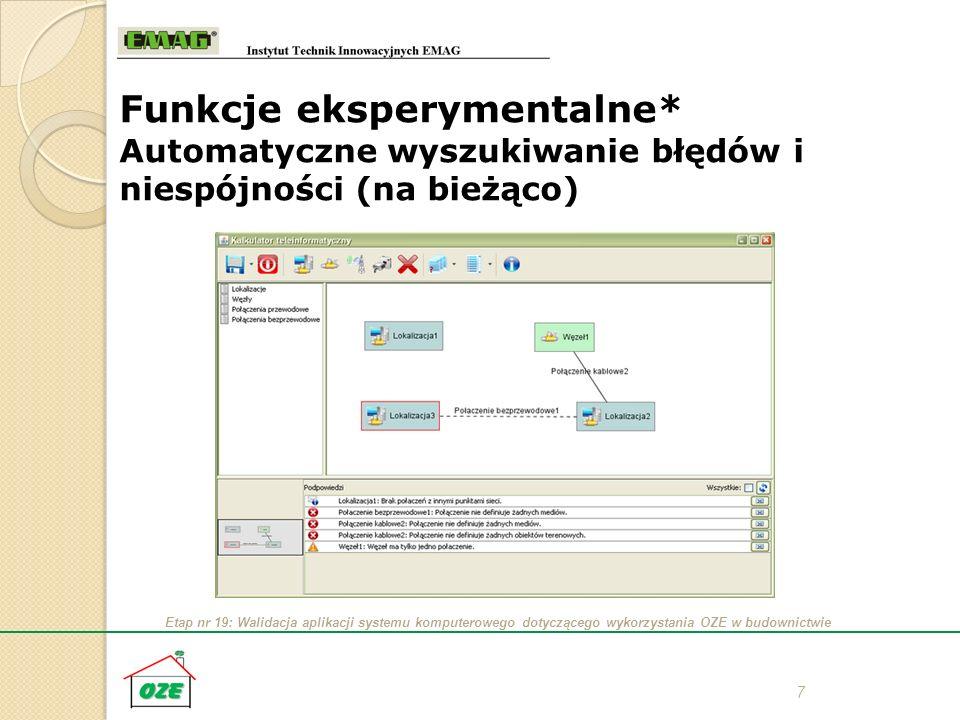 Etap nr 19: Walidacja aplikacji systemu komputerowego dotyczącego wykorzystania OZE w budownictwie 7 Funkcje eksperymentalne* Automatyczne wyszukiwani