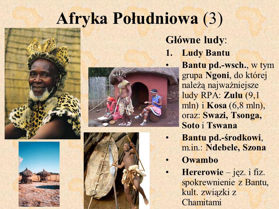 Afryka Południowa (3) Główne ludy: 1.Ludy Bantu Bantu pd.-wsch., w tym grupa Ngoni, do której należą najważniejsze ludy RPA: Zulu (9,1 mln) i Kosa (6,