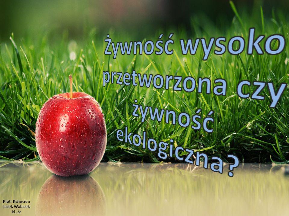 Piotr Kwiecień Jacek Walasek kl. 2c