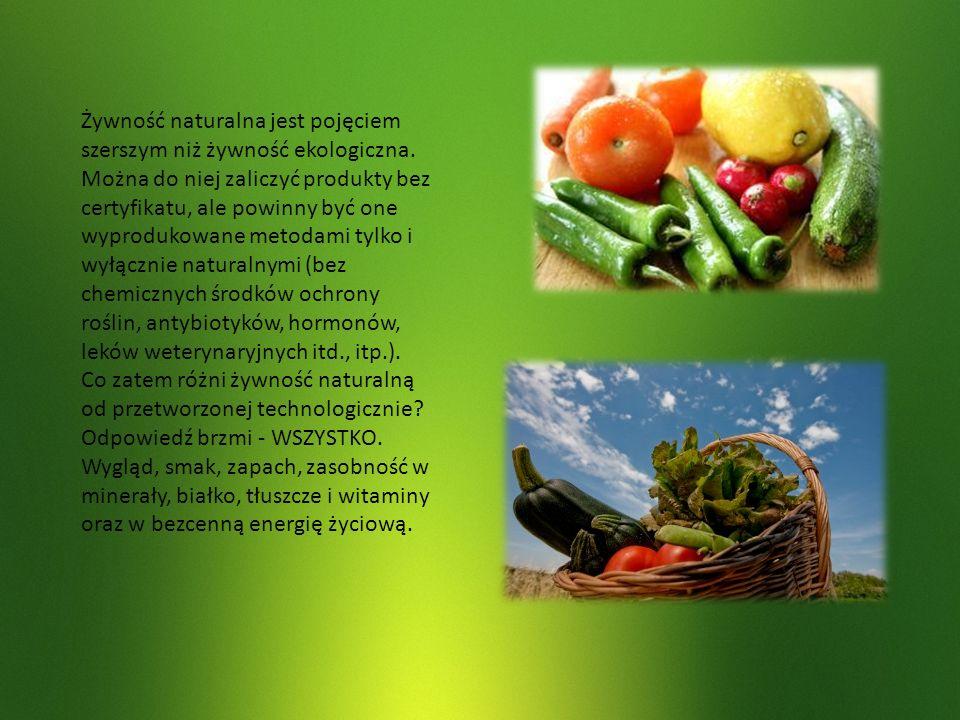 Żywność naturalna jest pojęciem szerszym niż żywność ekologiczna. Można do niej zaliczyć produkty bez certyfikatu, ale powinny być one wyprodukowane m