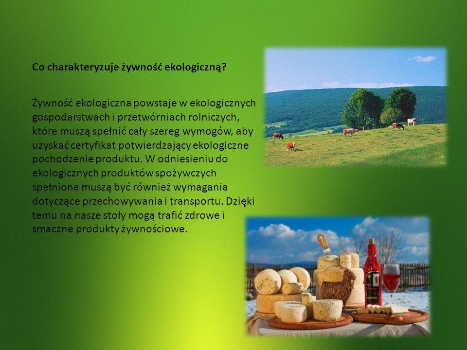 Co charakteryzuje żywność ekologiczną? Żywność ekologiczna powstaje w ekologicznych gospodarstwach i przetwórniach rolniczych, które muszą spełnić cał