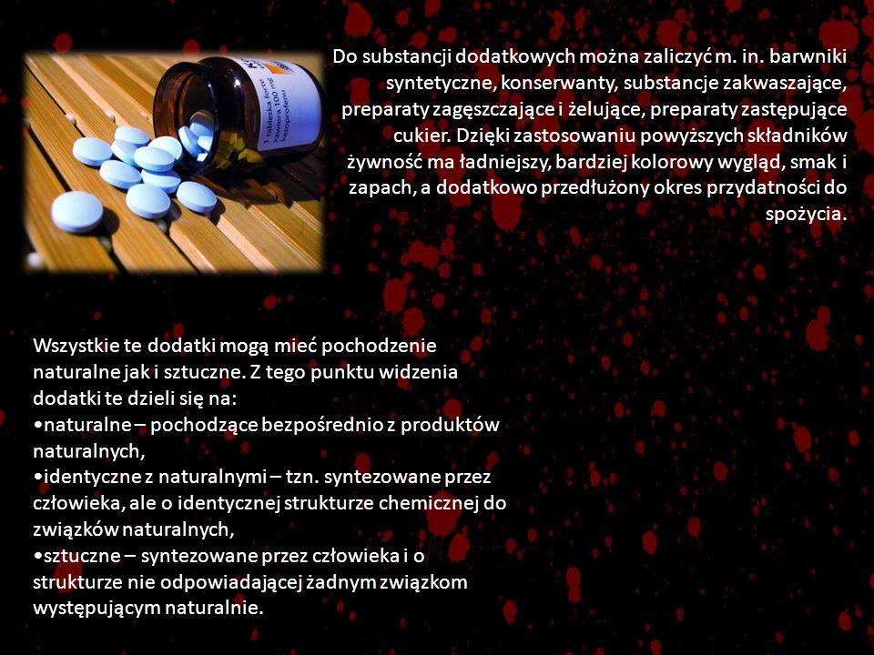 Do substancji dodatkowych można zaliczyć m. in. barwniki syntetyczne, konserwanty, substancje zakwaszające, preparaty zagęszczające i żelujące, prepar