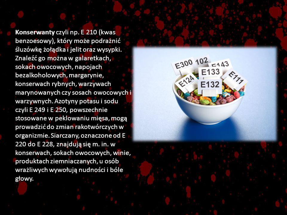 Konserwanty czyli np. E 210 (kwas benzoesowy), który może podrażnić śluzówkę żołądka i jelit oraz wysypki. Znaleźć go można w galaretkach, sokach owoc