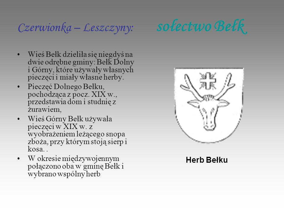 Czerwionka – Leszczyny: sołectwo Bełk Wieś Bełk dzieliła się niegdyś na dwie odrębne gminy: Bełk Dolny i Górny, które używały własnych pieczęci i miały własne herby.