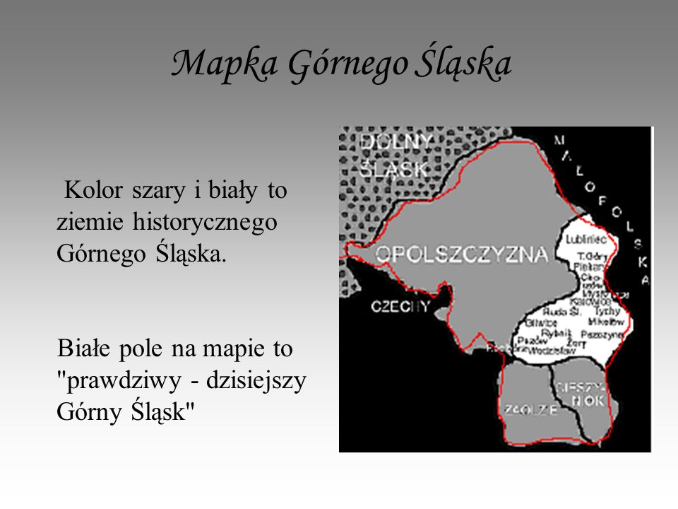 Mapka Górnego Śląska Kolor szary i biały to ziemie historycznego Górnego Śląska.
