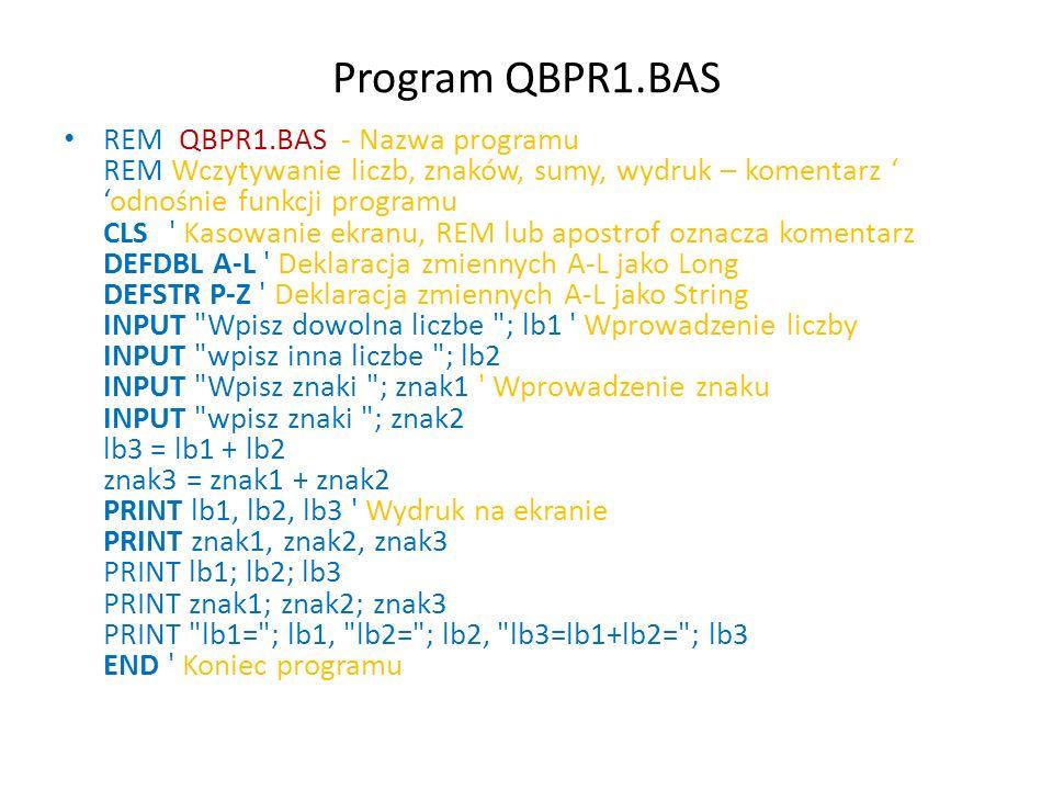 Program QBRPR2.BAS REM QBRPR2.BAS REM Wydruk liczb z uzyciem formatowania CLS DEFDBL A-L a = 100 b = 3 c = a / b PRINT c, c, c PRINT PRINT c; c; c PRINT PRINT USING ###.### ; c; c; c PRINT PRINT USING +###.#### ; c; c; c PRINT USING +#######.#### ; c; c; c PRINT USING +######.#### ; c; c; c PRINT USING +#########.#### ; c; c;