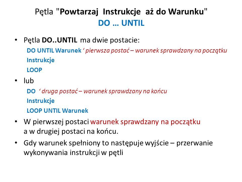 Schemat instrukcji POWTARZAJ – DO… UNTIL