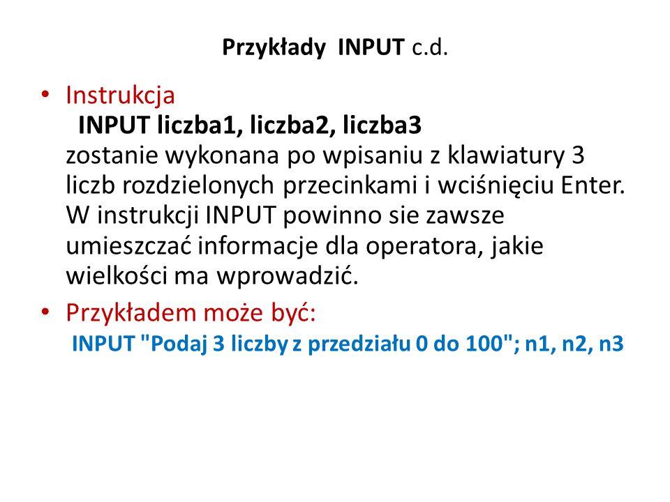 LINE INPUT Instrukcja LINE INPUT służy do wprowadzenia jednej stałej znakowej, która może zawierać w sobie przecinki.