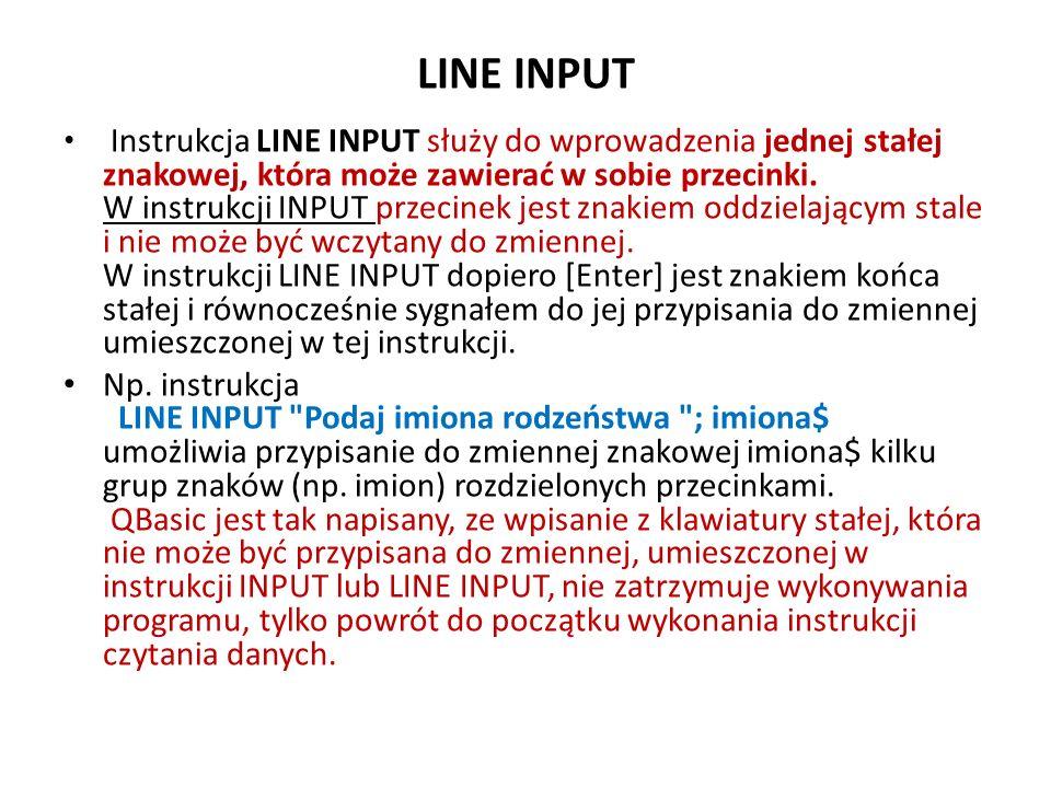 Kontrola wprowadzania w INPUT Przykład: INPUT Podaj liczbe uczniow w klasie ; liczbauczniow% i wpisujemy (zamiast liczby) słowo trzydzieści.
