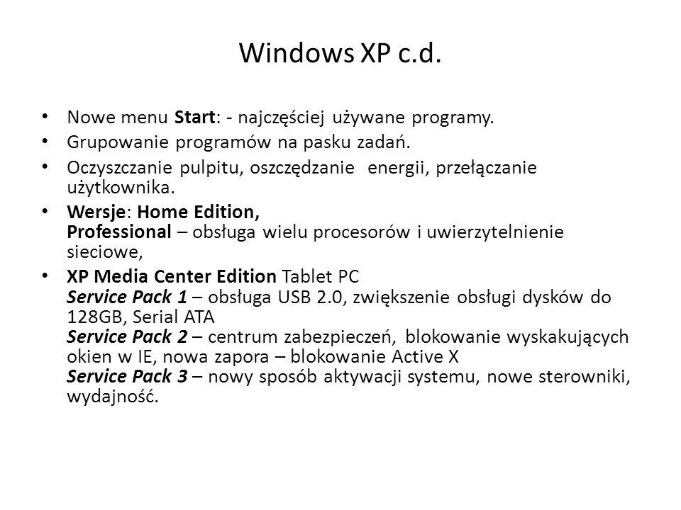Windows XP c.d. Nowe menu Start: - najczęściej używane programy. Grupowanie programów na pasku zadań. Oczyszczanie pulpitu, oszczędzanie energii, prze