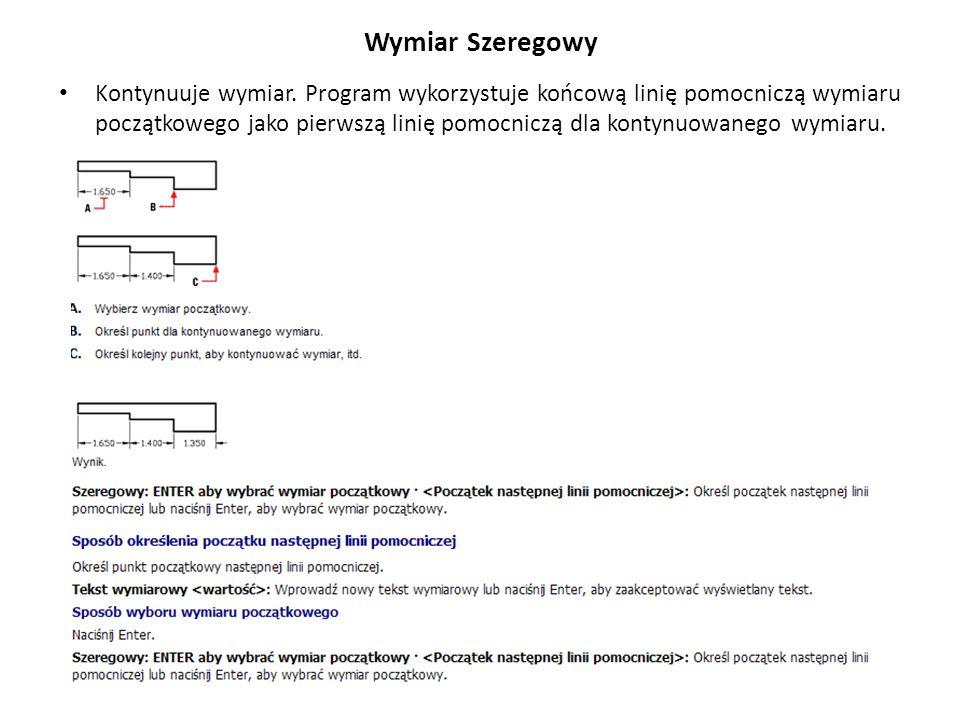 Wymiar Szeregowy Kontynuuje wymiar. Program wykorzystuje końcową linię pomocniczą wymiaru początkowego jako pierwszą linię pomocniczą dla kontynuowane