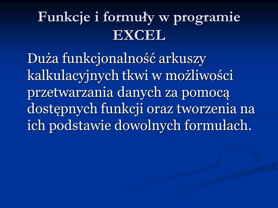 Formuła Formuła – działanie lub zestaw działań służących do wykonania określonej operacji w arkuszu kalkulacyjnym.