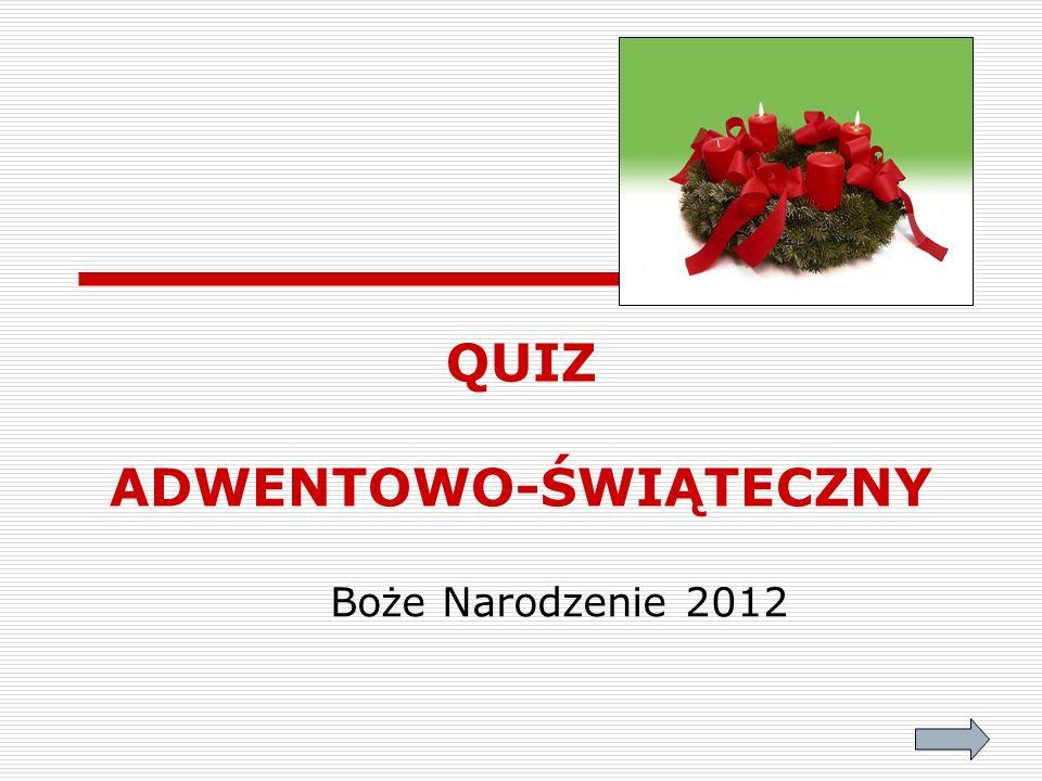 QUIZ ADWENTOWO-ŚWIĄTECZNY Boże Narodzenie 2012