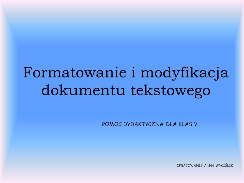 PODSTAWOWE POJĘCIA Formatowanie tekstu - zmiana wyglądu tekstu.