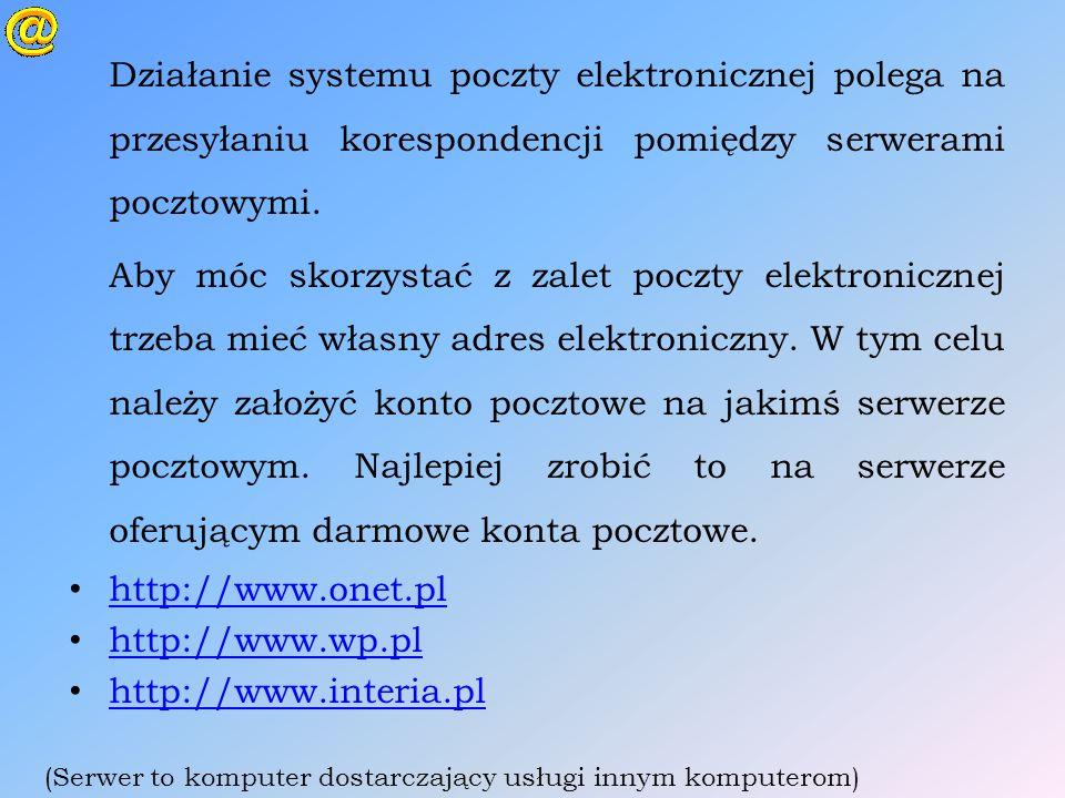 Działanie systemu poczty elektronicznej polega na przesyłaniu korespondencji pomiędzy serwerami pocztowymi. Aby móc skorzystać z zalet poczty elektron