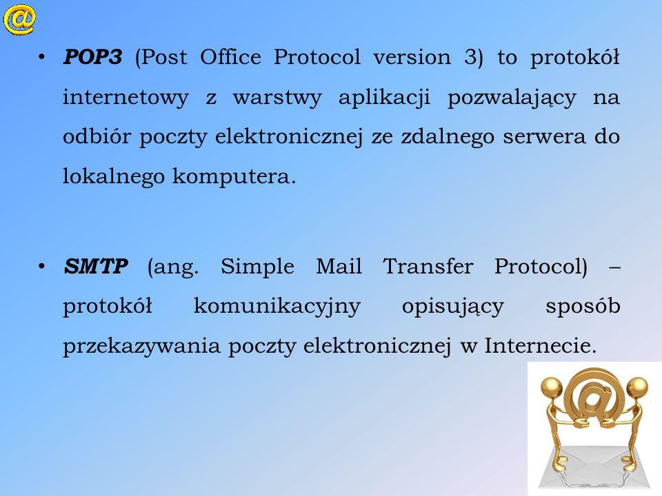 POP3 (Post Office Protocol version 3) to protokół internetowy z warstwy aplikacji pozwalający na odbiór poczty elektronicznej ze zdalnego serwera do l