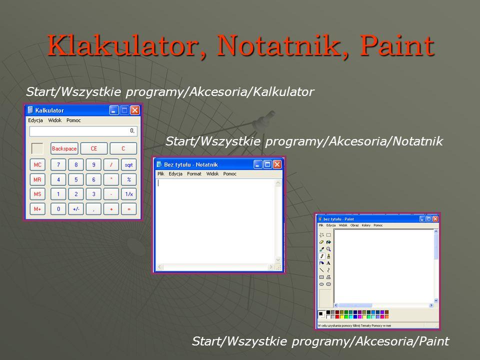 Klakulator, Notatnik, Paint Start/Wszystkie programy/Akcesoria/Kalkulator Start/Wszystkie programy/Akcesoria/Notatnik Start/Wszystkie programy/Akcesor