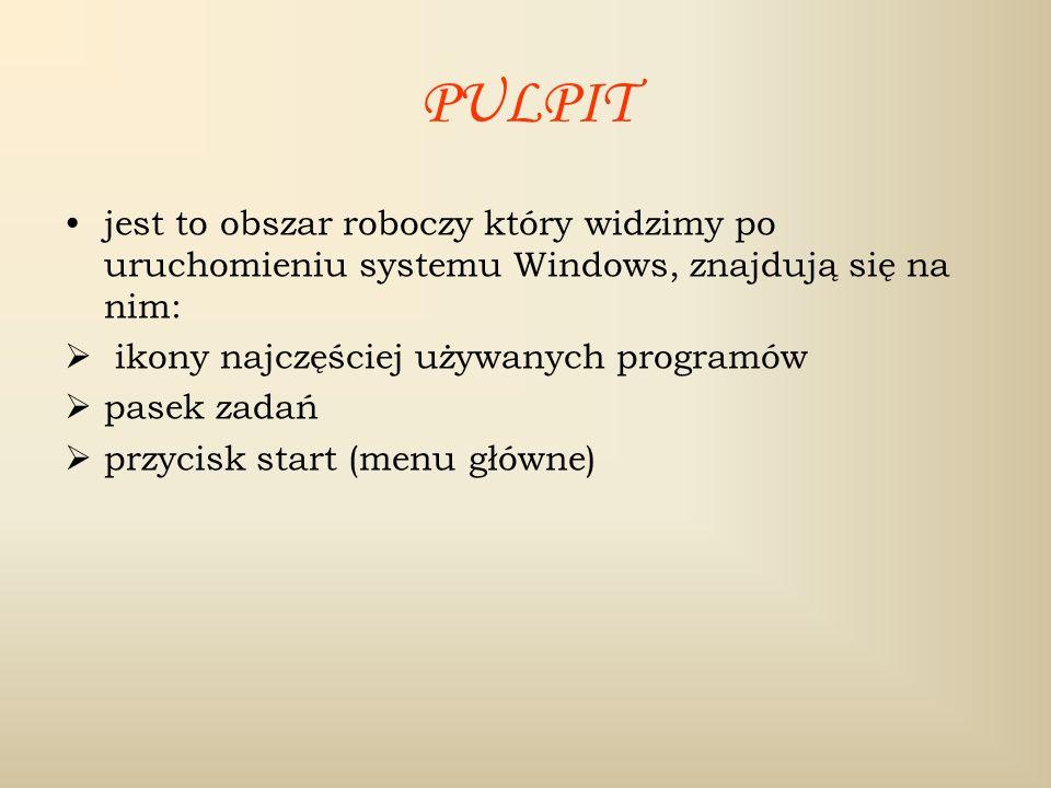 PULPIT jest to obszar roboczy który widzimy po uruchomieniu systemu Windows, znajdują się na nim: ikony najczęściej używanych programów pasek zadań pr