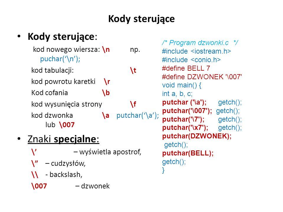 Kody sterujące Kody sterujące: kod nowego wiersza: \n np.