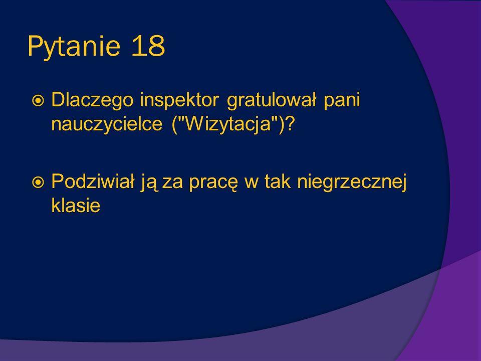 Pytanie 17 Dlaczego chłopcy z klasy Mikołajka nie śmiali się z dowcipu, który opowiedział im inspektor w historyjce