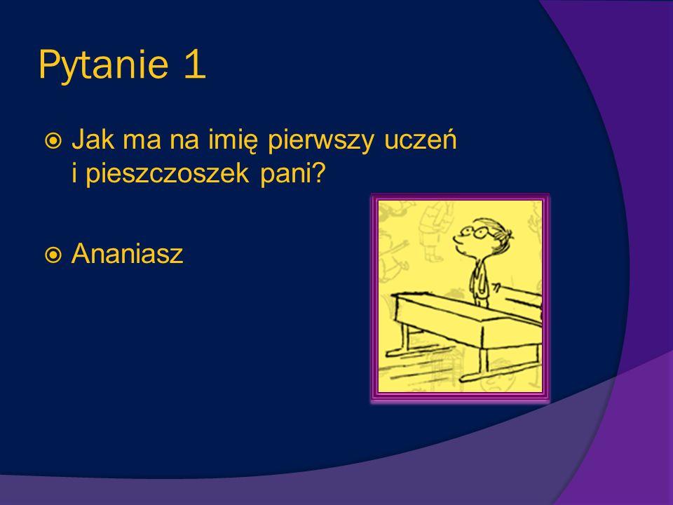 Pytanie 21 Jak chłopcy nazwali cudzoziemca, który dołączył do ich klasy? Dżodżo
