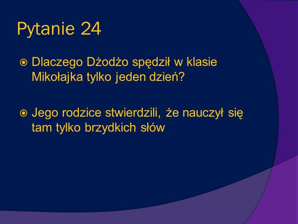 Pytanie 23 W jakim kraju mieszka Mikołajek? Francja