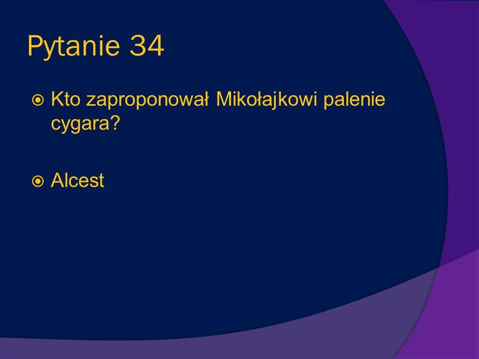 Pytanie 33 Dlaczego minister ostatecznie nie zobaczył Mikołaja i jego kolegów w czasie swojej wizyty w szkole? Chłopcy byli niegrzeczni - zaprowadzono