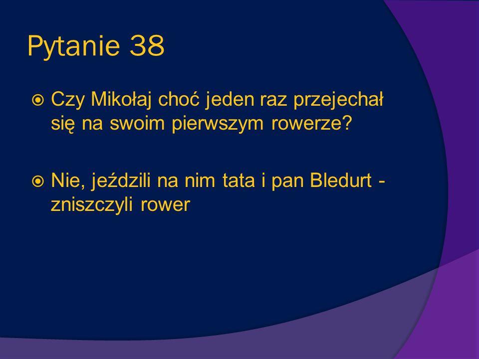 Pytanie 37 Za jakie osiągnięcie szkolne rodzice kupili Mikołajowi rower? Był w pierwszej dziesiątce z arytmetyki