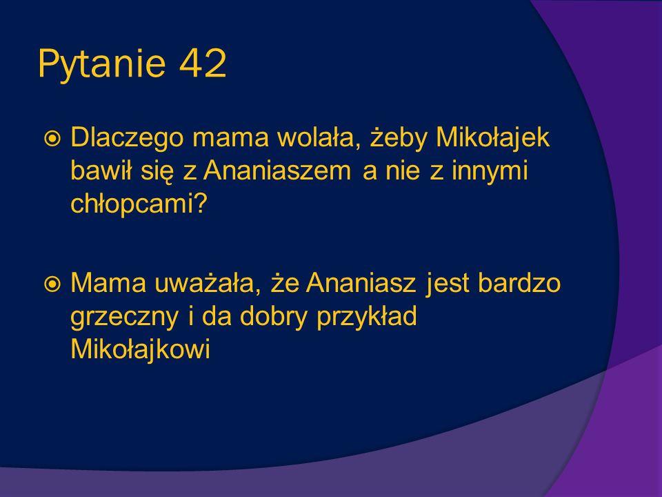 Pytanie 41 Czy Alcest i Mikołajek dobrze bawili się na wagarach? Nudzili się, zmokli na deszczu