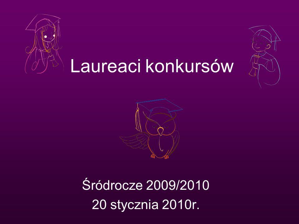 Laureaci konkursów Śródrocze 2009/2010 20 stycznia 2010r.