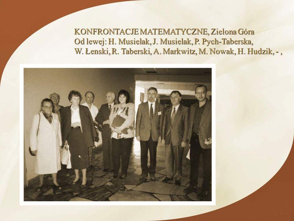KONFRONTACJE MATEMATYCZNE, Zielona Góra Od lewej: H. Musielak, J. Musielak, P. Pych-Taberska, W. Łenski, R. Taberski, A. Markwitz, M. Nowak, H. Hudzik