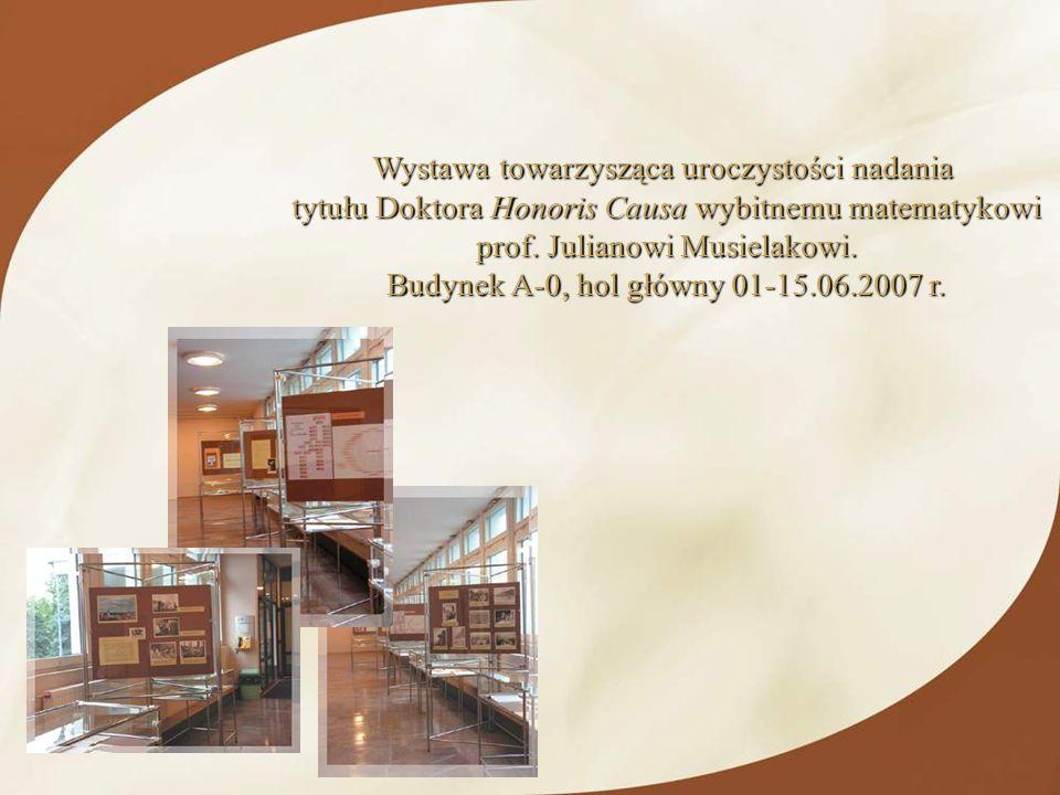 Wystawa towarzysząca uroczystości nadania tytułu Doktora Honoris Causa wybitnemu matematykowi tytułu Doktora Honoris Causa wybitnemu matematykowi prof