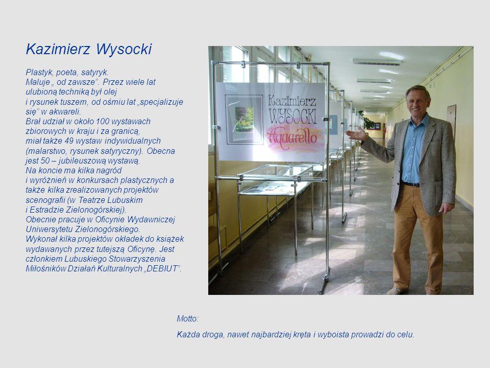 Zapraszamy do obejrzenia wystawy do końca września 2010 Autor wystawy: Kazimierz Wysocki Realizacja plastyczna: Maria Maciejewska Wykonanie prezentacji: Łukasz Stefanowicz