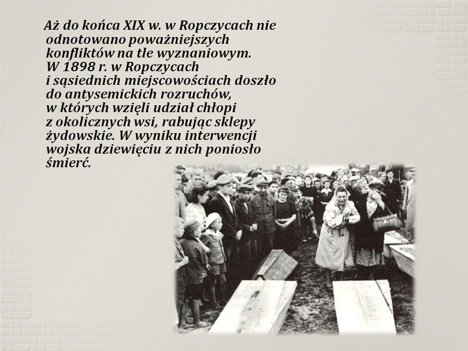 Aż do końca XIX w. w Ropczycach nie odnotowano poważniejszych konfliktów na tle wyznaniowym. W 1898 r. w Ropczycach i sąsiednich miejscowościach doszł