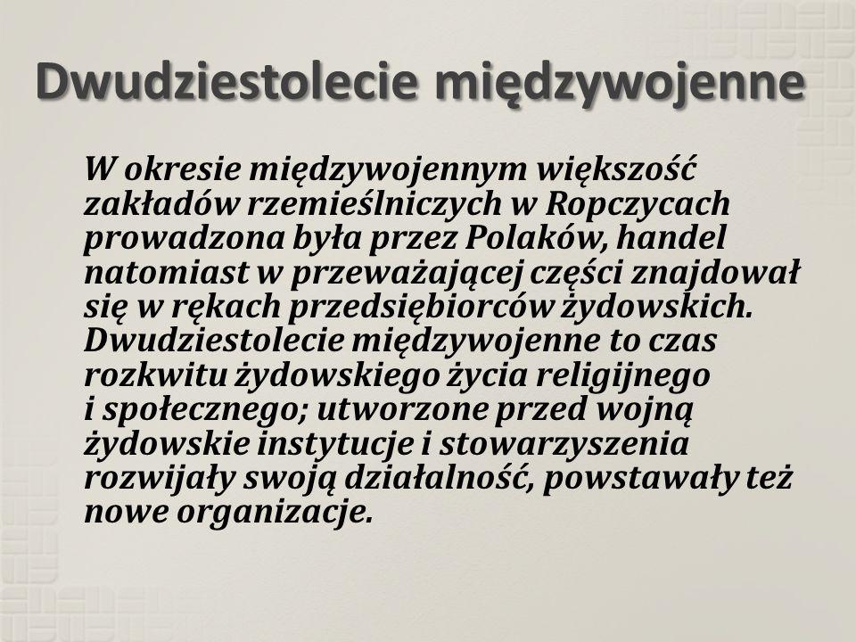 Dwudziestolecie międzywojenne W okresie międzywojennym większość zakładów rzemieślniczych w Ropczycach prowadzona była przez Polaków, handel natomiast