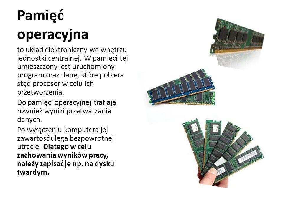 Pamięć operacyjna to układ elektroniczny we wnętrzu jednostki centralnej. W pamięci tej umieszczony jest uruchomiony program oraz dane, które pobiera
