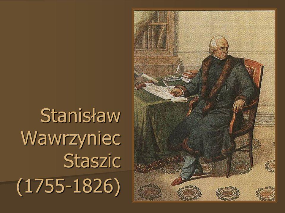 Stanisław Wawrzyniec Staszic (1755-1826)