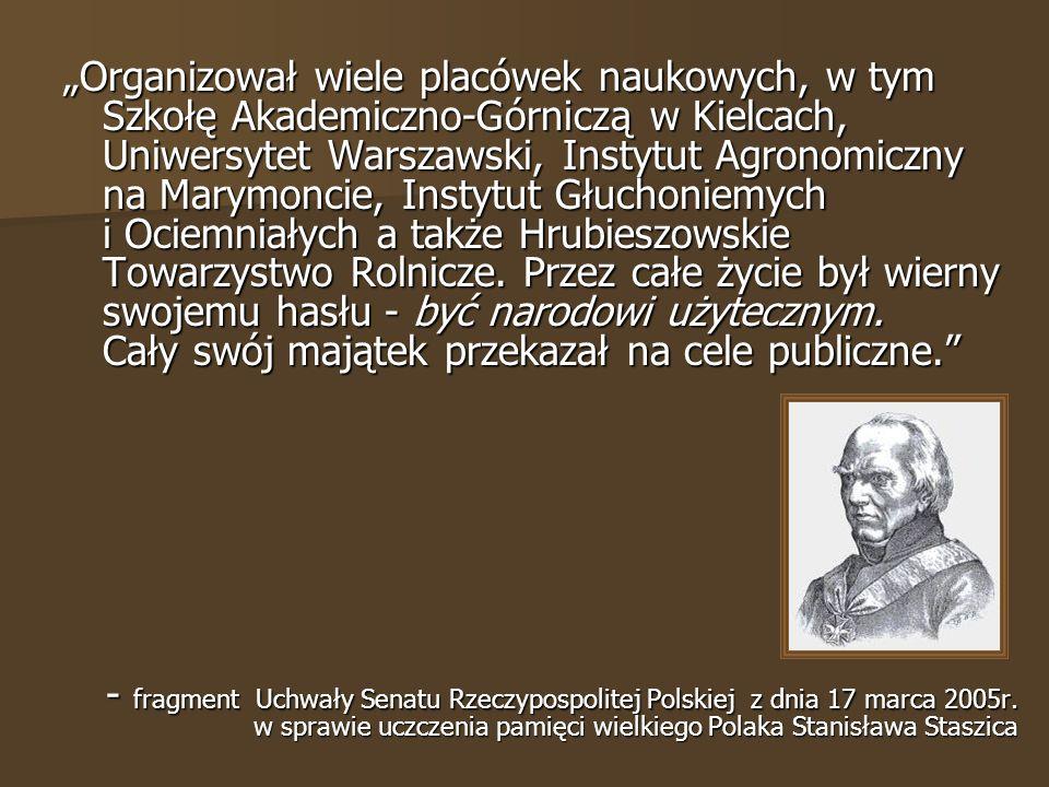 Organizował wiele placówek naukowych, w tym Szkołę Akademiczno-Górniczą w Kielcach, Uniwersytet Warszawski, Instytut Agronomiczny na Marymoncie, Instytut Głuchoniemych i Ociemniałych a także Hrubieszowskie Towarzystwo Rolnicze.