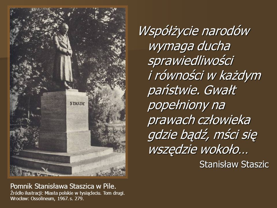 Współżycie narodów wymaga ducha sprawiedliwości i równości w każdym państwie.