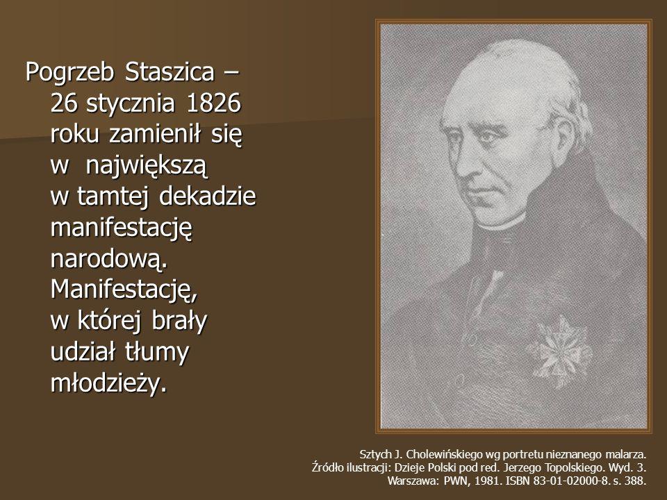 Pogrzeb Staszica – 26 stycznia 1826 roku zamienił się w największą w tamtej dekadzie manifestację narodową.