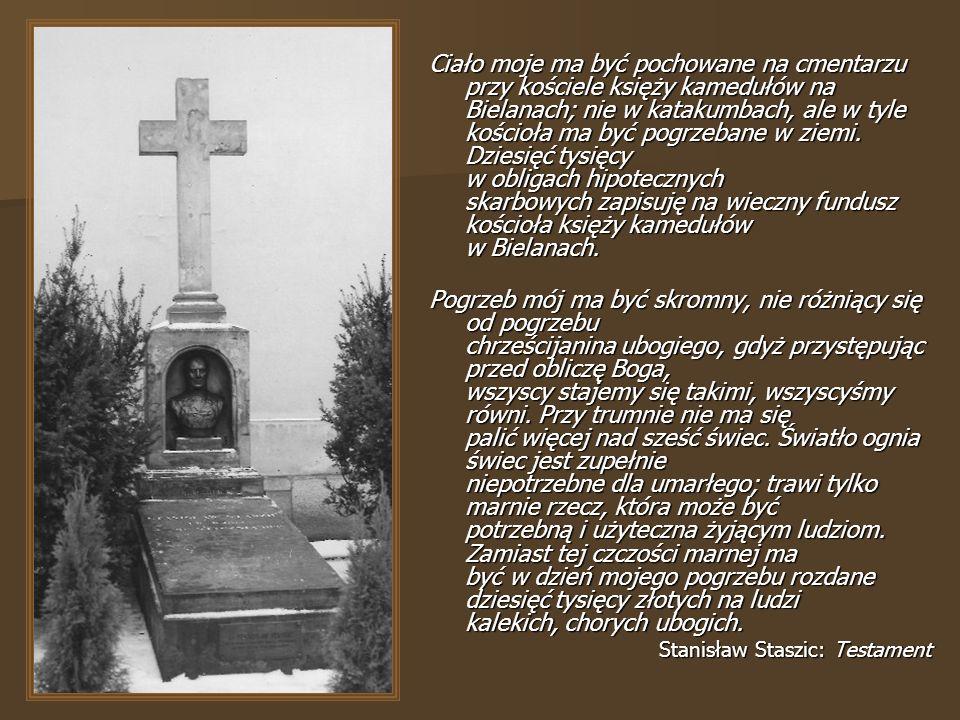 Ciało moje ma być pochowane na cmentarzu przy kościele księży kamedułów na Bielanach; nie w katakumbach, ale w tyle kościoła ma być pogrzebane w ziemi.