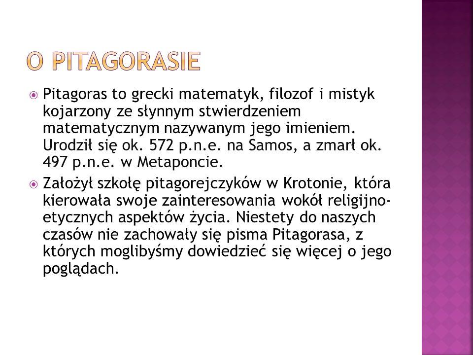 Pitagoras to grecki matematyk, filozof i mistyk kojarzony ze słynnym stwierdzeniem matematycznym nazywanym jego imieniem. Urodził się ok. 572 p.n.e. n