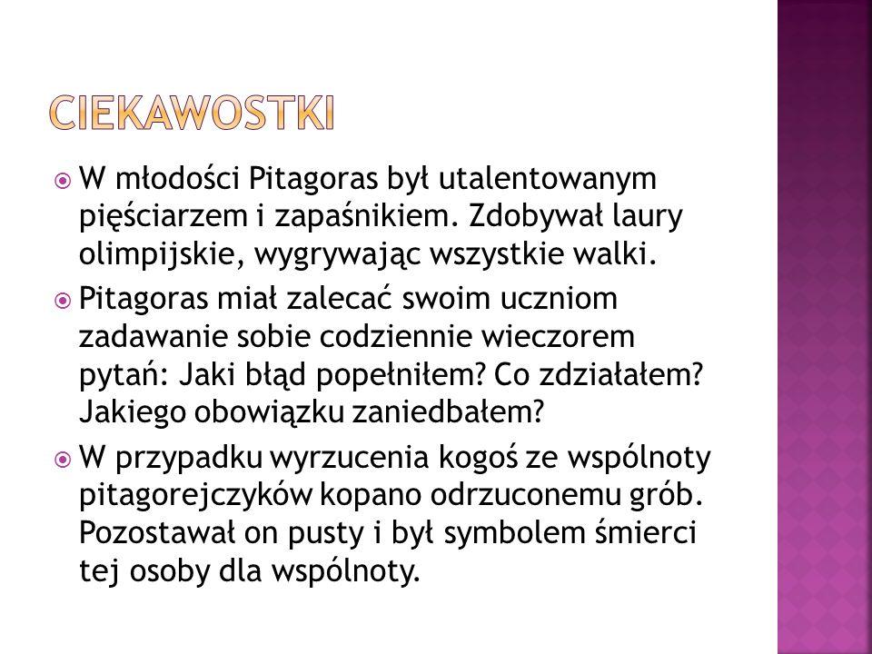 W młodości Pitagoras był utalentowanym pięściarzem i zapaśnikiem. Zdobywał laury olimpijskie, wygrywając wszystkie walki. Pitagoras miał zalecać swoim