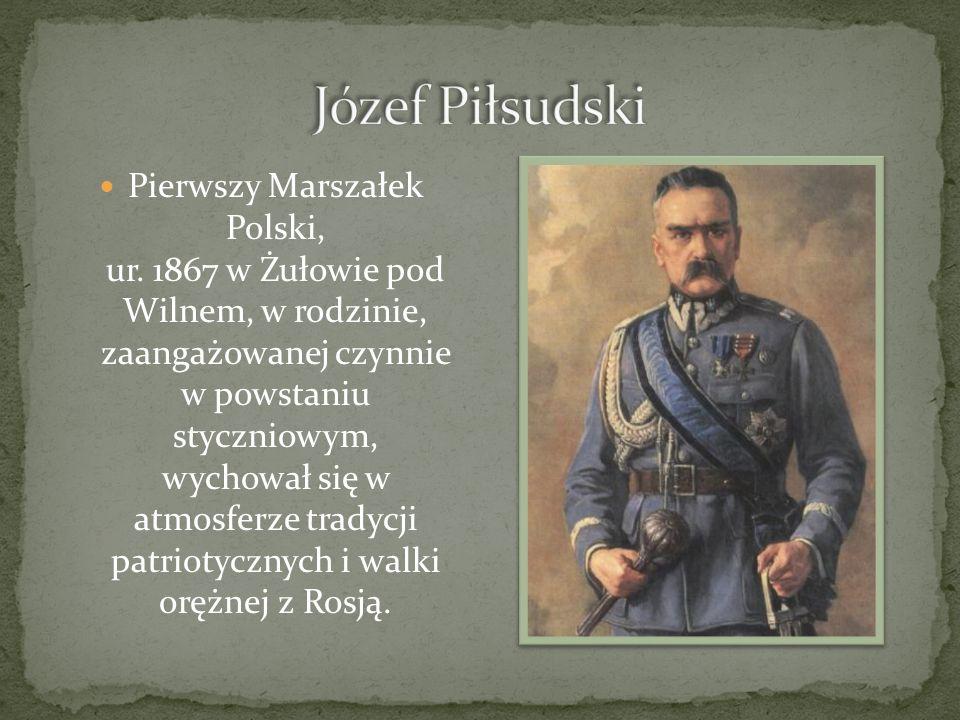 Pierwszy Marszałek Polski, ur.