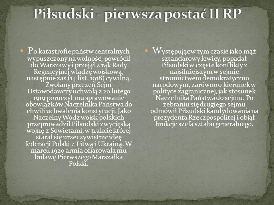 P o katastrofie państw centralnych wypuszczony na wolność, powrócił do Warszawy i przejął z rąk Rady Regencyjnej władzę wojskową, następnie zaś (14 list.