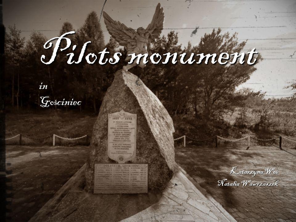 Pilots monument in Go ś ciniec Katarzyna Woś Natalia Wawrzaszek